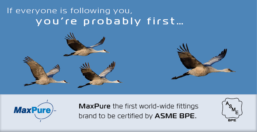 MaxPure the first world-wide fittings brand to certified by ASME BPE